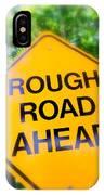 Rough Road Ahead IPhone Case