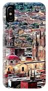 San Miguel De Allende IPhone Case