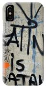 'satin Is Satan' Graffiti - Bucharest Romania IPhone Case