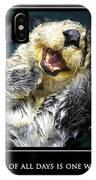 Sea Otter Motivational  IPhone Case