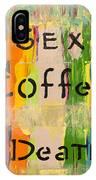 Sexcoffeedeath IPhone Case