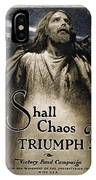 Shall Chaos Triumph - W W 1 - 1919 IPhone Case