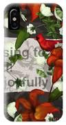 Sing Joyfully IPhone Case