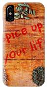 Spice Up Your Life IPhone Case