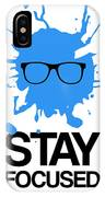 Stay Focused Splatter Poster 2 IPhone Case