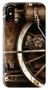 Steampunk- Wheels Of Vintage Steam Train IPhone Case