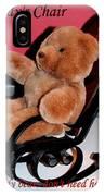 Teddy's Chair - Toy - Children IPhone Case