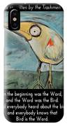 The Bird Is The Word Is The Bird IPhone Case
