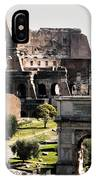 The Colosseum Through The Forum IPhone Case