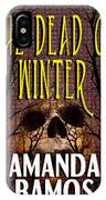 The Dead Of Winter IPhone Case