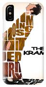 The Kramer  IPhone Case