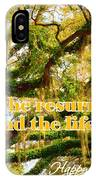 The Resurrection And The Life IPhone Case