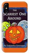 The Scariest One Around IPhone Case
