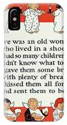 There Was An Old Women Who Lived In A Shoe IPhone Case