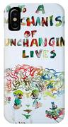 Tied To A Mechanism Of Unchanging Lives IPhone Case