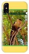 Time To Monkey Around IPhone Case