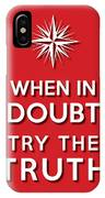 Try Truth Red IPhone Case