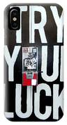 Try Your Luck IPhone Case
