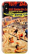 Vintage Poster - Circus - Barnum Bailey Water IPhone Case