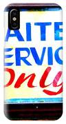 Waiter Service Only IPhone Case