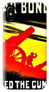 War Poster - Ww1 - Feed The Guns IPhone Case