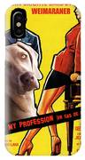 Weimaraner Art Canvas Print - Love Is My Profession Movie Poster IPhone Case