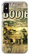 Welcome To Bodie California IPhone Case