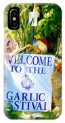 Welcome To The Garlic Festival IPhone Case
