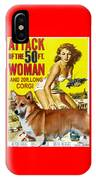 Welsh Corgi Pembroke Art Canvas Print - Attack Of The 50ft Woman Movie Poster IPhone Case
