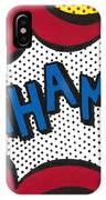 Wham IPhone Case