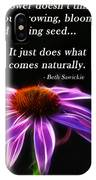 What Comes Naturally IPhone Case