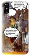 Wizard Of Oz Humor II IPhone Case