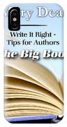 Write It Right - Tips For Authors - The Big Book IPhone Case