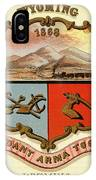 Wyoming Coat Of Arms - 1876 IPhone Case