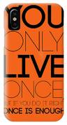 You Only Live Once Poster Orange IPhone Case