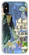 Inspirational Art - If You Believe You Can Then You Really Will IPhone Case