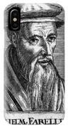 Guillaume Farel (1489-1565) IPhone Case