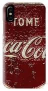 Coca Cola Classic Vintage Rusty Sign IPhone Case