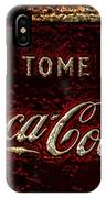 Coca Cola Classic Vintage Rusty Sign IPhone Case