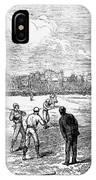 Baseball: England, 1874 IPhone Case