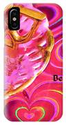 Be My Valentine You Are My Cup Of Tea IPhone Case