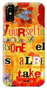 Be Yourself Everyone Else Is Already Taken IPhone Case