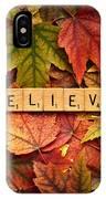 Believe-autumn IPhone Case