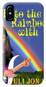 Fly To The Rainbow With Uli Jon Roth IPhone Case
