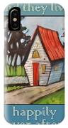 Happily Ever After Stonewall Cottage IPhone Case