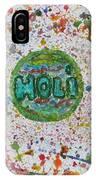 Holi IPhone Case