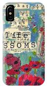 Inspirational Art - Live By What You Believe So Fully Your Life Blossoms IPhone Case