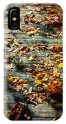 Leaves On The Boardwalk IPhone Case