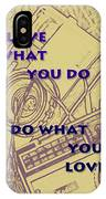Love What You Do Do What You Love IPhone Case
