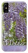 Mother's Day Card - Purple Wisteria IPhone Case